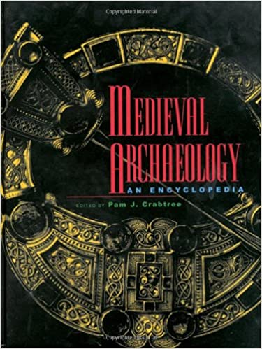 Medieval Archaeology An Encyclopedia