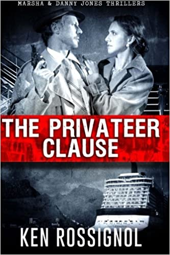 Book The Privateer Clause: Cruising has never been more dangerous