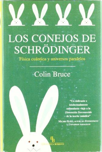 Descargar Libro Los Conejos De Schrödinger: Física Cuántica Y Universos Paralelos Colin Bruce