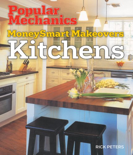 Download Popular Mechanics MoneySmart Makeovers: Kitchens PDF