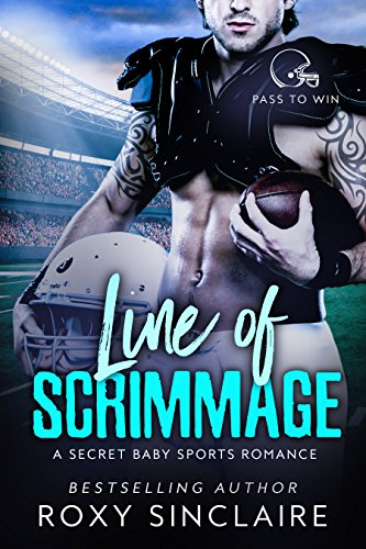 Line of Scrimmage: A Secret Baby Sports Romance (Pass To Win Book -