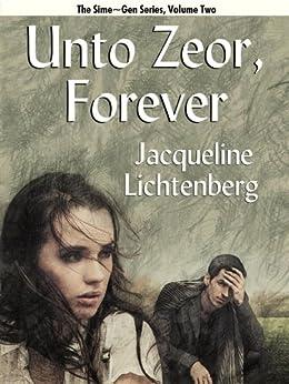 Unto Zeor, Forever (Sime~Gen, Book 2) (Sime-Gen) by [Lichtenberg, Jacqueline]