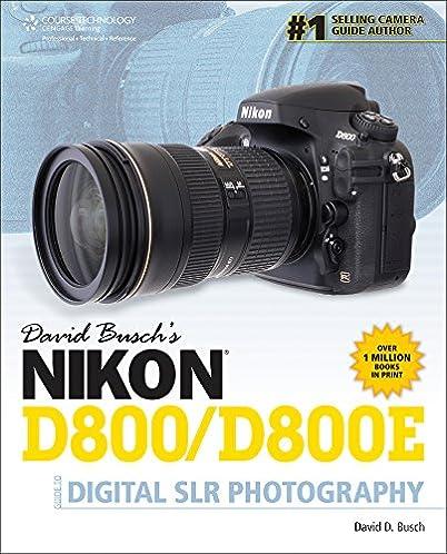 amazon com david busch s nikon d800 d800e guide to digital slr rh amazon com user manual nikon d7200 nikon d800 user manual download