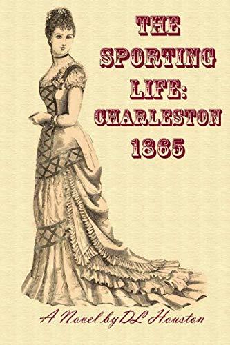 The Sporting Life: Charleston 1865 (Volume 1) by CreateSpace Independent Publishing Platform