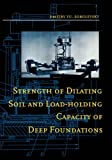 Strength of Dilating Soil and Load-Holding Capacity of Deep Foundations, D. Yu Sobolevsky, 9054101644
