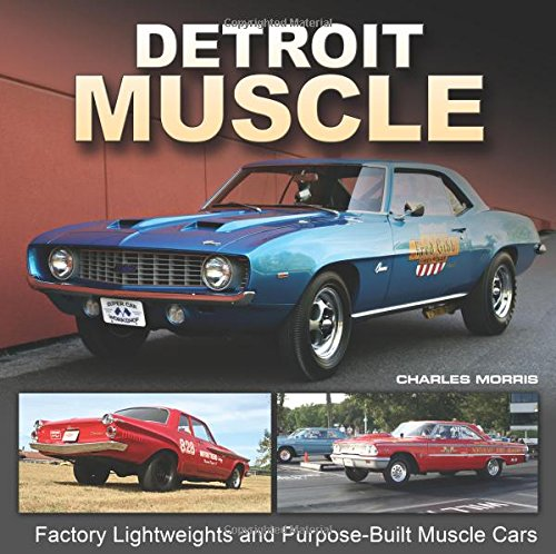 Detroit Muscle: Factory Lightweights and Purpose-Built Muscle Cars ()