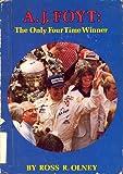 A. J. Foyt, the Only Four Time Winner, Ross Robert Olney, 0817857923