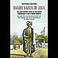 Bandit Saints of Java: How Java's eccentric saints are challenging fundamentalist Islam in modern Indonesia (English Edition)