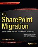 Pro SharePoint Migration, Sahil Malik and Srini Sistla, 1430244828
