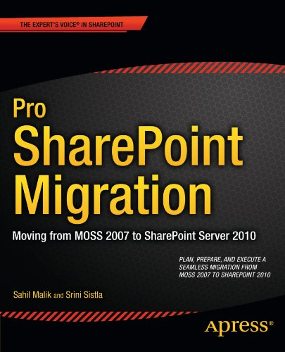 [PDF] Pro SharePoint Migration: Moving from MOSS 2007 to SharePoint Server 2010 Free Download | Publisher : Apress | Category : Computers & Internet | ISBN 10 : 1430244828 | ISBN 13 : 9781430244820