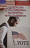Los Derechos de Los Inmigrantes, Los Derechos de Los Ciudadanos, Sara Howell, 147776822X