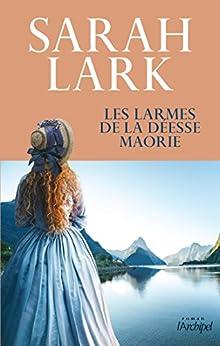 Les larmes de la déesse maorie (French Edition) by [Lark, Sarah]