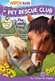 APSCA KIDS: PET RESCUE CLUB: THE LONELY PONY
