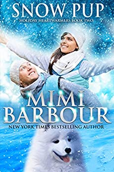 Snow Pup (Holiday Heartwarmers Book 2) by [Barbour, Mimi]