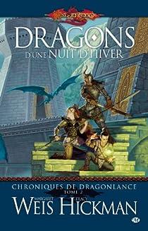 Lancedragon - Chroniques de Lancedragon, tome 2 : Dragons d'une nuit d'hiver par Weis