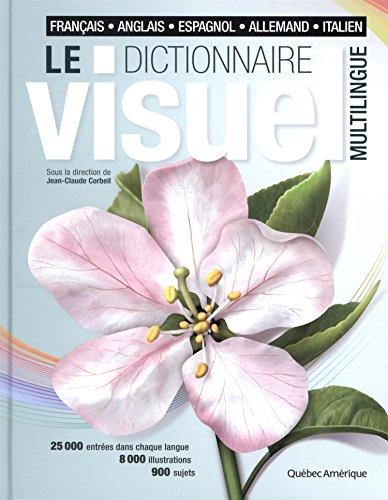 Dictionnaire Visuel Multilingue : francais allemand espagnol italien anglais - French German Spanish Italian English Multilingual Visual Dictionary (French Edition)
