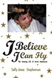 I Believe I Can Fly, Sally-Anne Stephenson, 142596270X