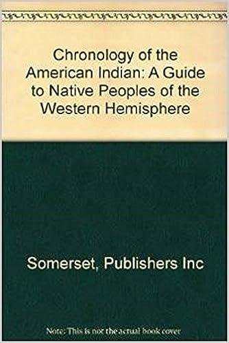 Descargador gratuito de libros de epub Chronology of the American Indian: A Guide to Native Peoples of the Western Hemisphere 0403099498 en español