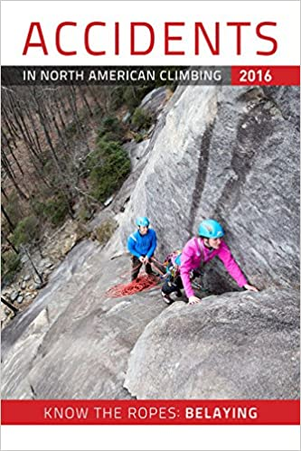 Know the Ropes Accidents in North American Mountaineering 2016 Belyaing