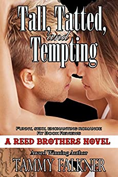 Tall, Tatted, and Tempting (The Reed Brothers Series Book 1) by [Falkner, Tammy]