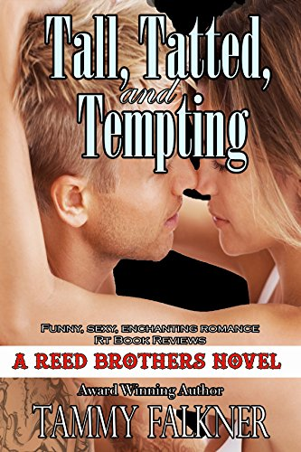 (Tall, Tatted, and Tempting (The Reed Brothers Series Book 1))