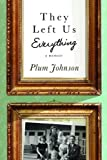 By Plum Johnson – They Left Us Everything: A Memoir (2014-04-02) [Paperback]