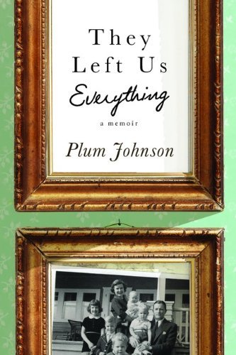 They Left Us Everything: A Memoir by Johnson Plum (2014-03-18) Paperback