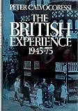The British Experience, 1945-75, Peter Calvocoressi, 0394500679