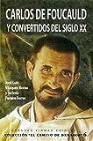 img - for Carlos de Foucauld Y Convertidos Del Siglo Xx (El Camino de Damasco) (Spanish Edition) book / textbook / text book