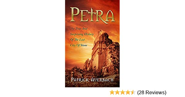 Amazon petra the true and surprising history of the lost city amazon petra the true and surprising history of the lost city of stone ebook patrick auerbach kindle store fandeluxe Image collections