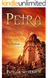 Petra: The True And Surprising History Of The Lost City Of Stone