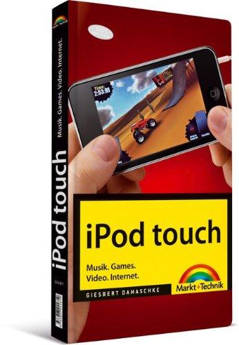 iPod touch - Musik. Games. Video. Internet. (Macintosh Bücher)