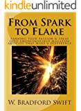 From Spark to Flame: Fanning Your Passion & Ideas into Moneymaking Magazine Articles that Make a Difference (Monetizing Your Purpose & Passion Series Book 1)