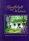 img - for Candlelight and Wisteria: Recipes and Romance from the Deep South by Lee-Scott Academy (1997-04-01) book / textbook / text book