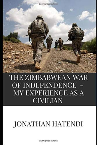 The Zimbabwean War of Independence - My experience as a civilian ebook