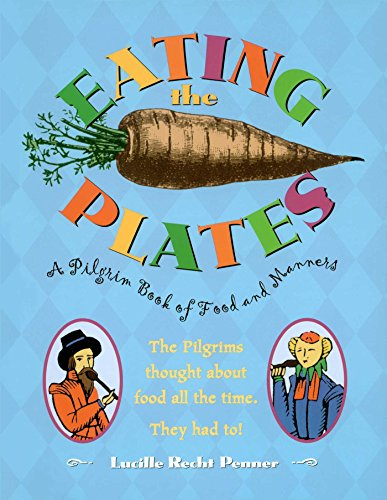 Pilgrim Plate (Eating the Plates: A Pilgrim Book of Food and Manners)
