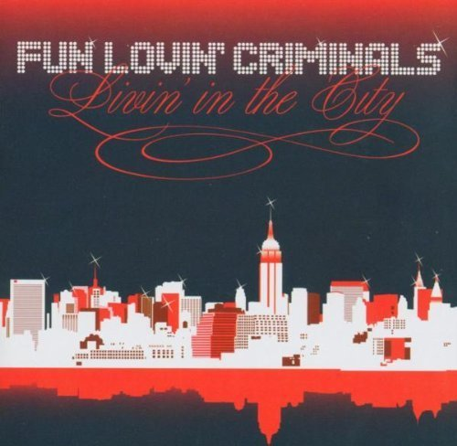 Livin in the City by Fun Lovin' Criminals (2005-08-29) (Fun Lovin Criminals Livin In The City)