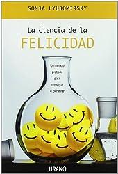 CIENCIA DE LA FELICIDAD, LA (Spanish Edition)