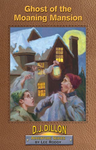 Read Online Ghost of the Moaning Mansion, Book 8, D.J. Dillon Adventure Series ebook
