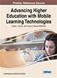 Advancing Higher Education with Mobile Learning Technologies, Jared Keengwe and Marian B. Maxfield, 1466662840