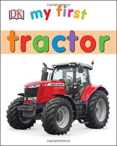 My First Tractor (My First (DK Publishing)) (A Dorling Kindersley Book)