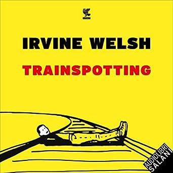 Irvine Welsh - Trainspotting (2019). mp3 - 320kbps