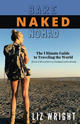 Download PDF Bare Naked Nomad - The Ultimate Guide to Traveling the World