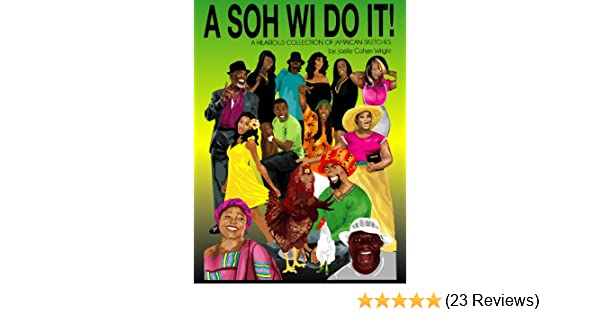 A Soh Wi Do It - Kindle edition by Joelle Cohen Wright. Literature & Fiction Kindle eBooks @ Amazon.com.