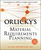 img - for Orlicky's Material Requirements Planning, Third Edition (Mechanical Engineering) book / textbook / text book