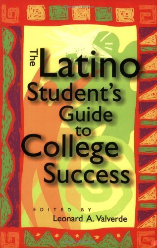 The Latino Student's Guide to College Success by Valverde Leonard A. (2001-10-30) Paperback