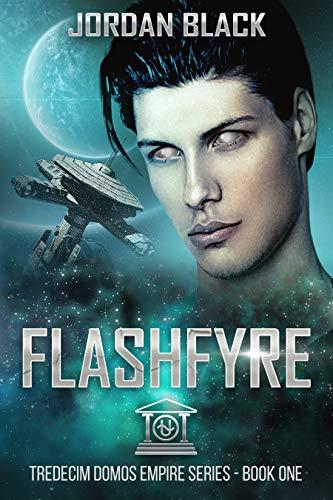 Flashfyre: Tredecim Domos Empire Series Book One: (MM) SciFi Romance Novel