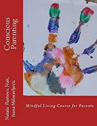 Conscious Parenting: Mindful Living Course for Parents (Alchemy of Love Mindfulness Training Book 5)