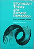 img - for Information Theory and Esthetic Perception by Abraham Moles (1969-01-01) Paperback book / textbook / text book