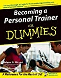img - for Becoming a Personal Trainer for Dummies (For Dummies (Lifestyles Paperback)) by St. Michael, Melyssa, Formichelli, Linda (2004) book / textbook / text book